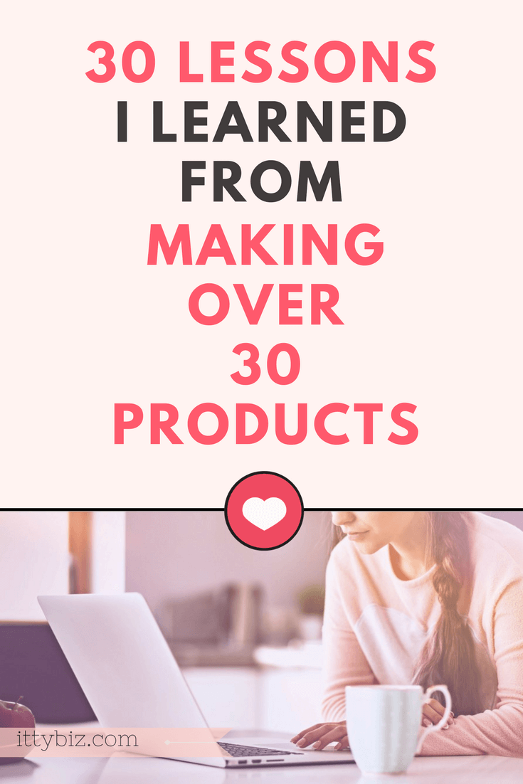 30 Lessons I Learned By Making Over 30 Products