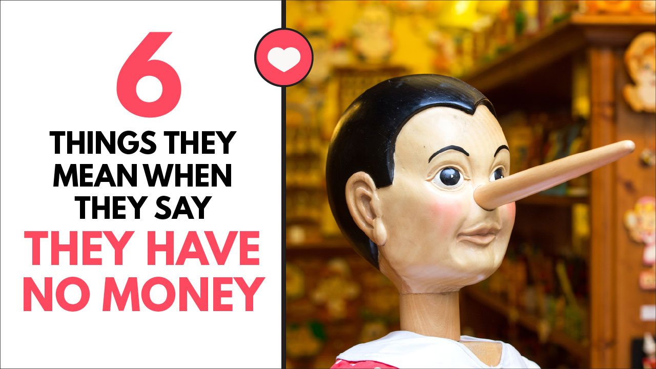 6 Things They Mean When They Say They Have No Money