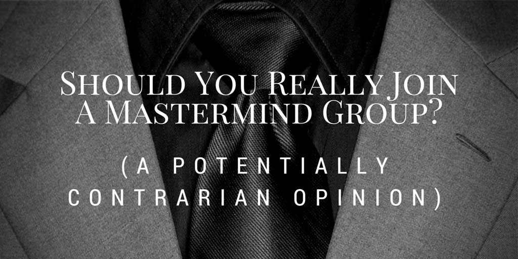 Should You Really Join A Mastermind