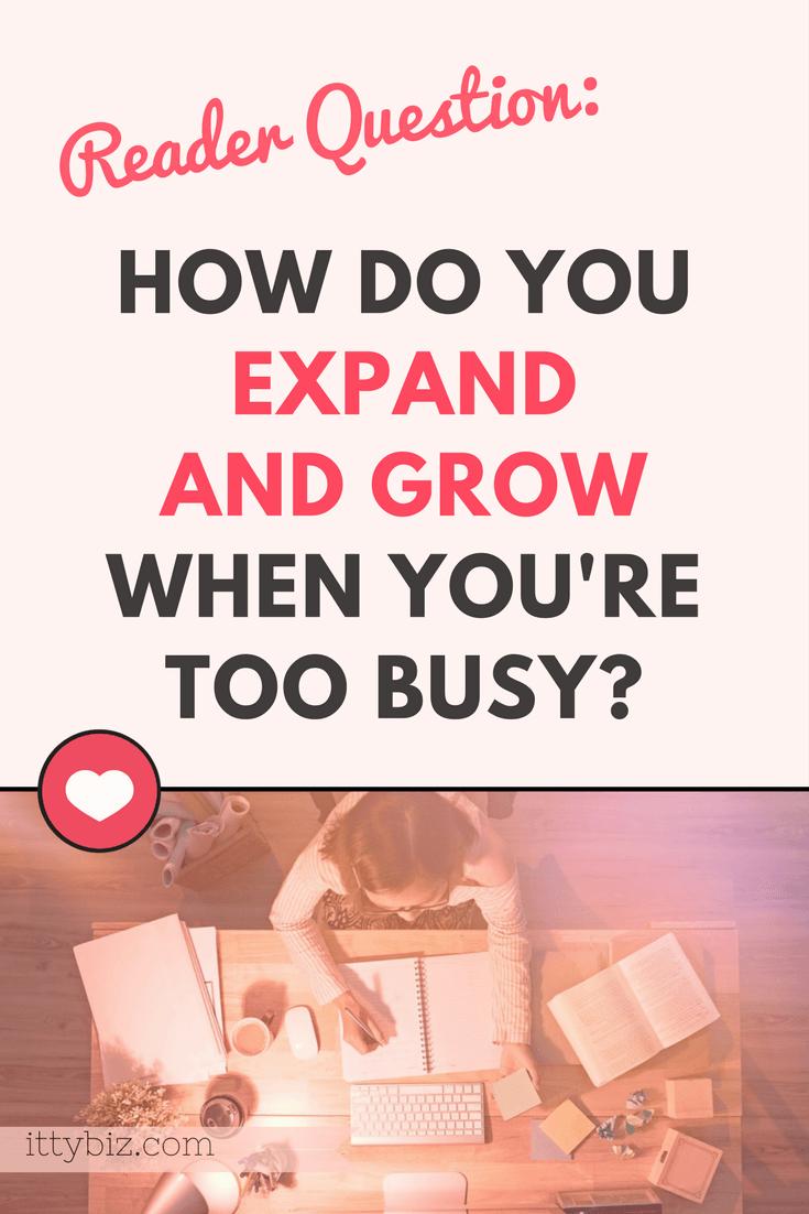 How Do I Expand And Grow?How Do I Expand And Grow?