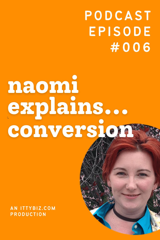 Naomi Explains... Conversion