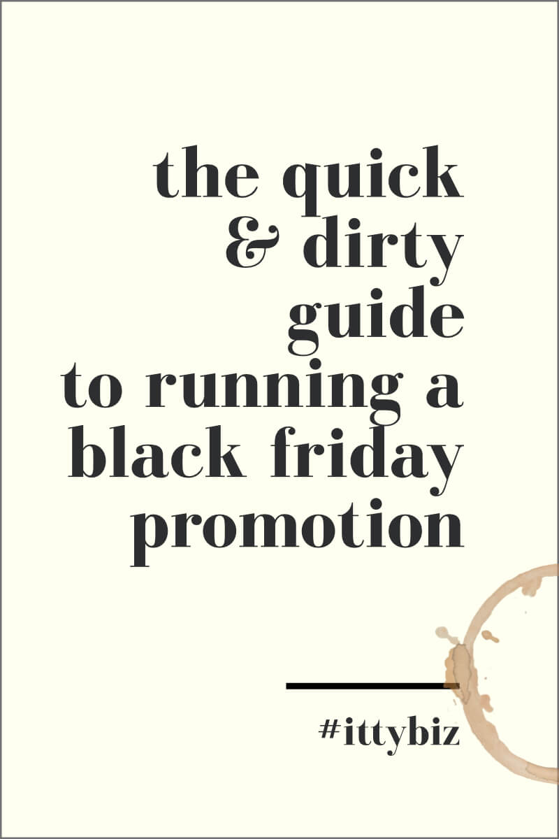 The Quick & Dirty Guide To Running A Black Friday Promotion