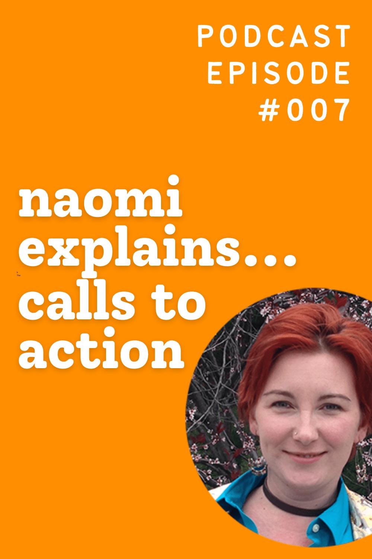 Naomi Explains... Calls To Action