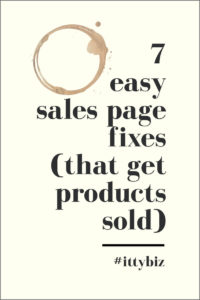 7 Easy Sales Page Fixes (That Get More Of Your Products Sold)