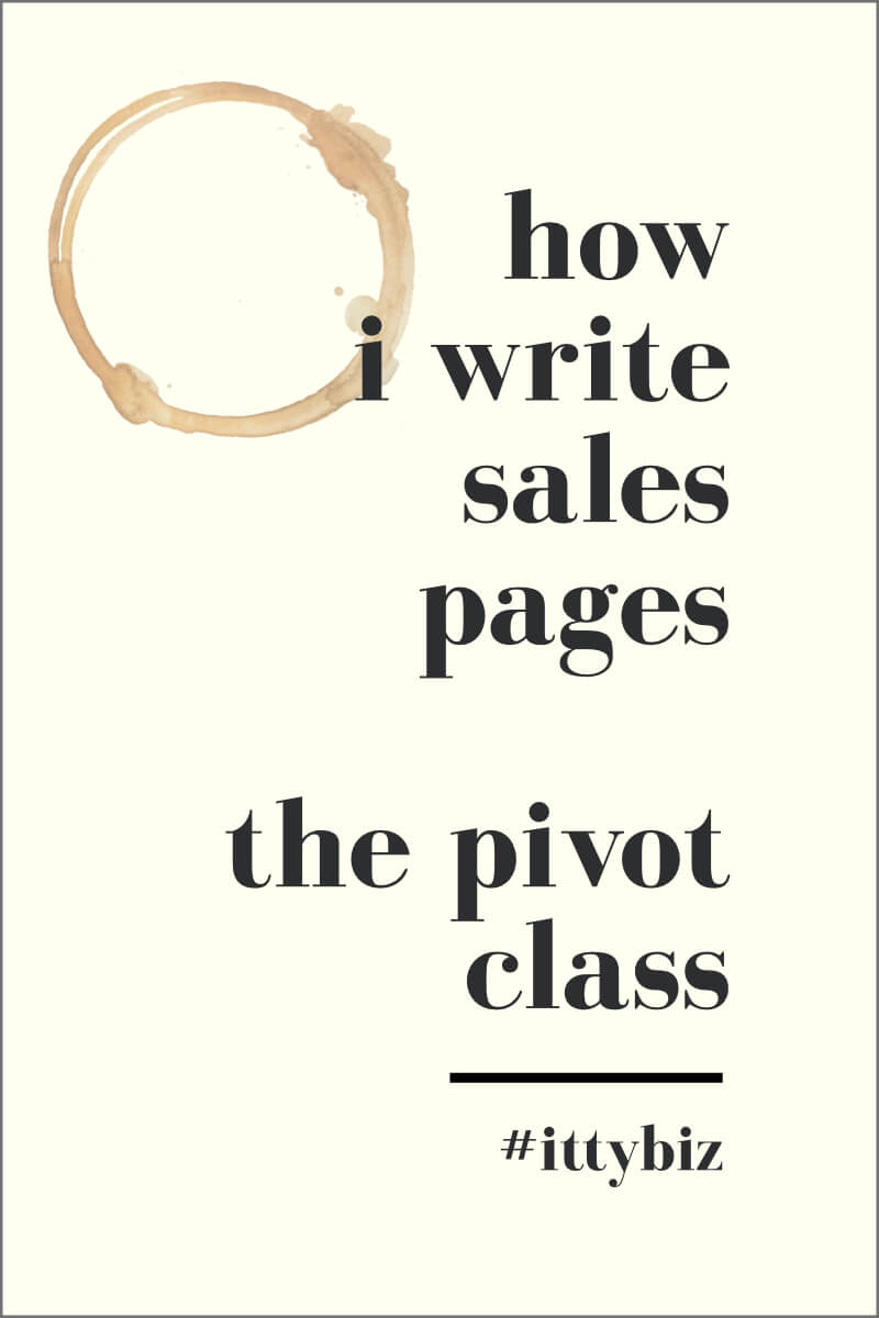 How I Write Sales Pages - The Pivot Class