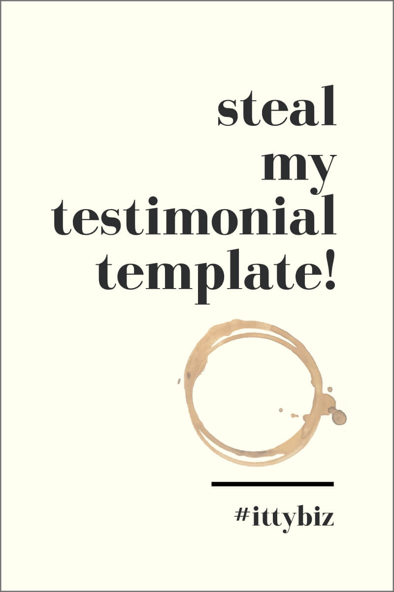 Steal My Testimonial Template!